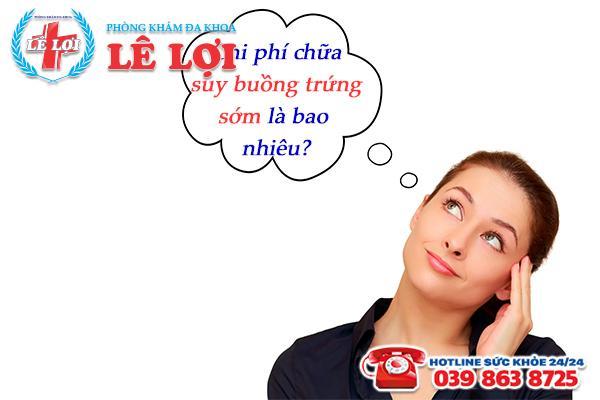 chi phí chữa suy buồng trứng sớm tại TP Vinh Nghệ An là bao nhiêu